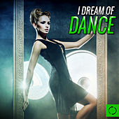 I Dream of Dance by Various Artists