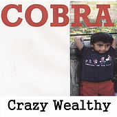 Play & Download Crazy Wealthy by Cobra | Napster