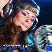 Play & Download Grooveplanet by Various Artists | Napster