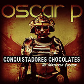 Conquistadores Chocolates - (The Remixes Pt. 2) by Oscar P