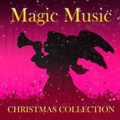 Play & Download Magic Music Christmas Collection by Various Artists | Napster