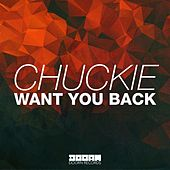 Play & Download Want You Back by Chuckie | Napster