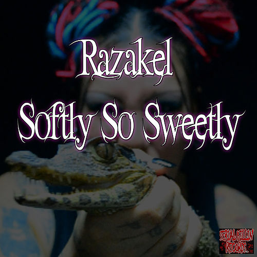 Play & Download Softly so Sweetly - Single by Razakel | Napster