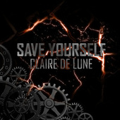 Save Yourself by Claire De Lune