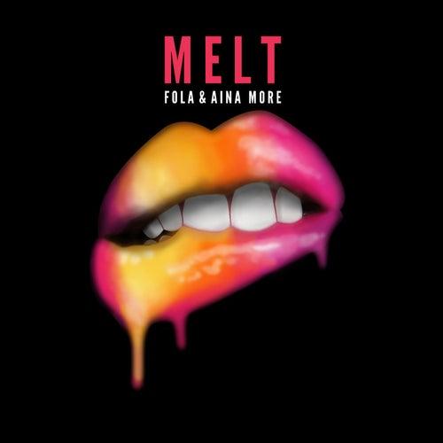Melt by Fola