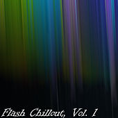 Flash Chillout, Vol. 1 by Various Artists