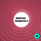 Play & Download Relentless Progressive 01 by Various Artists | Napster