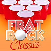 Play & Download Frat Rock Classics by Various Artists | Napster
