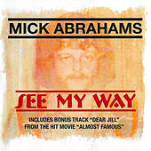 Play & Download See My Way by Mick Abrahams | Napster