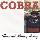 Play & Download Throwin' Money Away by Cobra | Napster