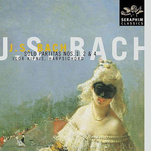 Play & Download Harpsichord Partitas Nos. 1, 2 & 4 by Johann Sebastian Bach | Napster