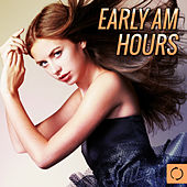 Play & Download Early Am Hours by Various Artists | Napster