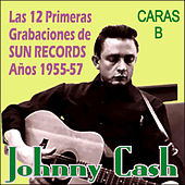 12 Grabaciones de Sun Records Años 1955-57 - Caras B by Johnny Cash