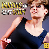 Play & Download Dancing and Can't Stop! by Various Artists | Napster