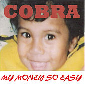Play & Download My Money so Easy by Cobra | Napster