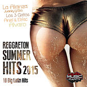 Reggaeton Summer Hits 2015 - 18 Big Latin Hits by Various Artists