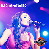 DJ Central, Vol. 50 by Various Artists
