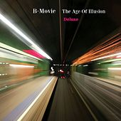 The Age of Illusion (Deluxe) by B-Movie