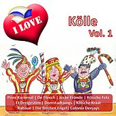 Play & Download I Love Kölle, Vol. 1 by Various Artists | Napster