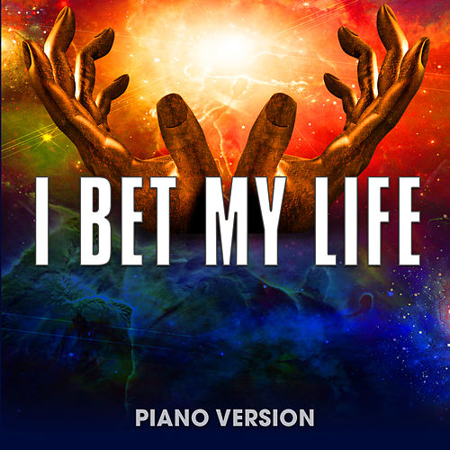 I Bet My Life (Piano Version) by Piano Music Masters