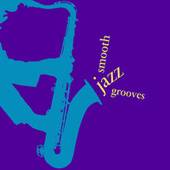 Play & Download Smooth Jazz Grooves by Various Artists | Napster