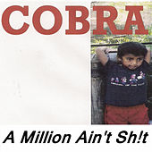 Play & Download A Million Ain't Sh!T by Cobra | Napster