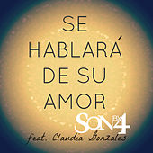 Play & Download Se Hablara de Su Amor (feat. Claudia Gonzales) by Son By Four | Napster