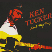 Play & Download Look My Way by Ken Tucker | Napster