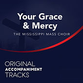 Your Grace and Mercy (Original Accompaniment Tracks) - Single by Mississippi Mass Choir