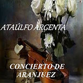 Play & Download Concierto de Aranjuez - Ataúlfo Argenta by Narciso Yepes | Napster