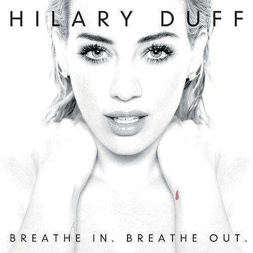 Play & Download Breathe In. Breathe Out. by Hilary Duff | Napster