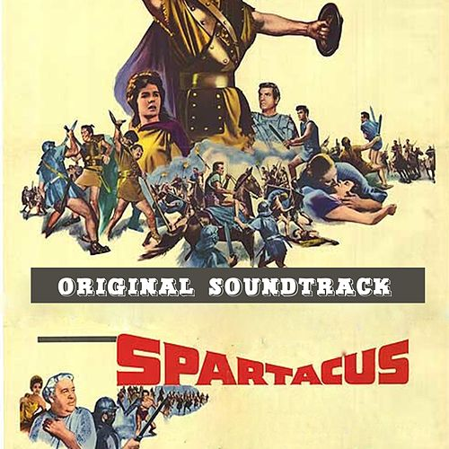 Play & Download Main Title / Training the Gladiators (Part I) / The Breakout / Love Sequence / Glabrus Defeated / Spartacus Defies Crassus / Final Farewell and End Title (From