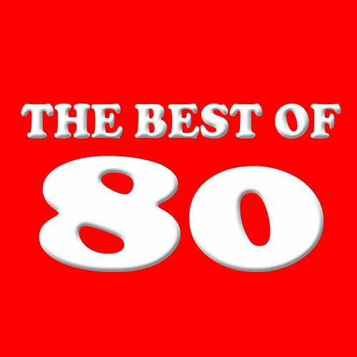 The Best of 80 by Various Artists