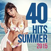 40 Hits Summer 2015 by Various Artists