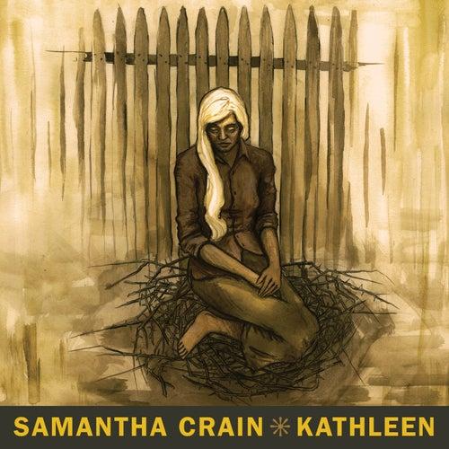 Play & Download Kathleen by Samantha Crain | Napster