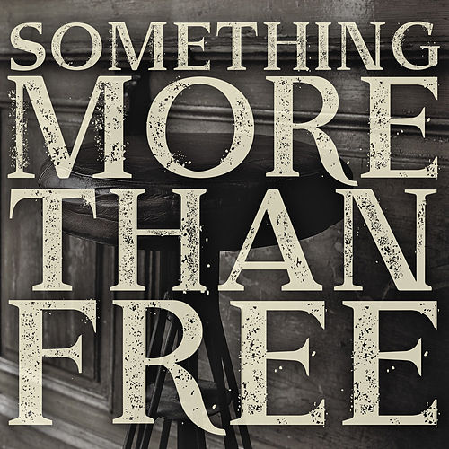 Play & Download Something More Than Free by Jason Isbell | Napster