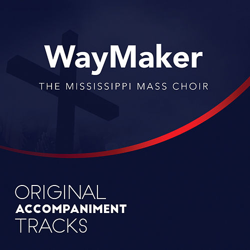 Play & Download Waymaker (Original Accompaniment Tracks) - Single by Mississippi Mass Choir | Napster