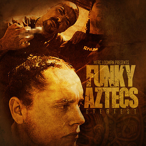Play & Download Merc100man Presents: Funky Aztecs Greatest by Funky Aztecs | Napster