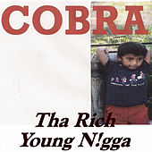 Play & Download Tha Rich Young N!Gga by Cobra | Napster