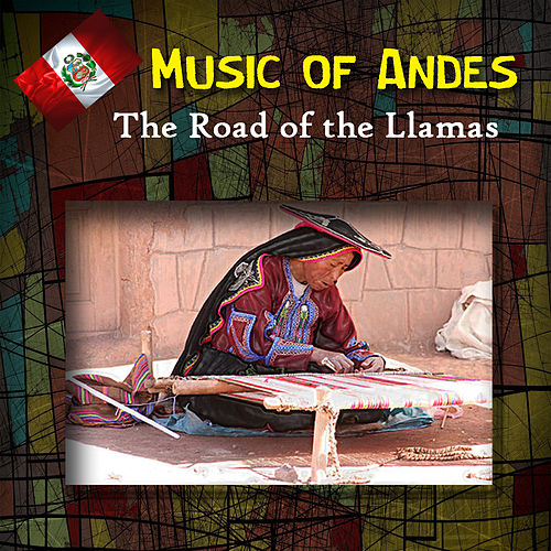Play & Download Music Of Andes - The Road Of The Llamas by La Leyenda | Napster
