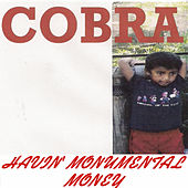 Play & Download Havin' Monumental Money by Cobra | Napster