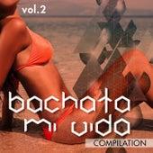 Play & Download Bachata Mi Vida Compilation, Vol. 2 - EP by Various Artists | Napster