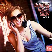 Play & Download Dancing House Crew, Vol. 1 - EP by Various Artists | Napster
