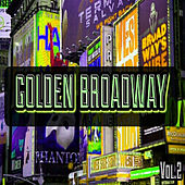 Golden Broadway, Vol. 2 by Various Artists