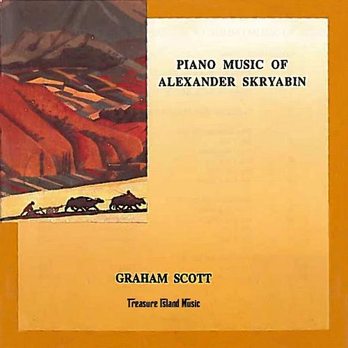 Play & Download Piano Music of Alexander Scriabin by Graham Scott | Napster