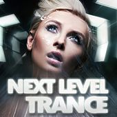 Next Level Trance by Various Artists