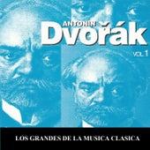 Los Grandes de la Musica Clasica - Antonín Dvořák Vol. 1 by Various Artists