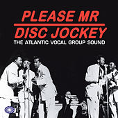 Please Mr Disc Jockey: The Atlantic Vocal Group Sound von Various Artists