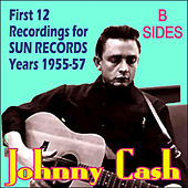 Play & Download 12 Recordings For Sun Records Years 1955-57 - B Sides by Johnny Cash | Napster