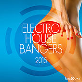 Play & Download Electro House Bangers 2015 by Various Artists | Napster